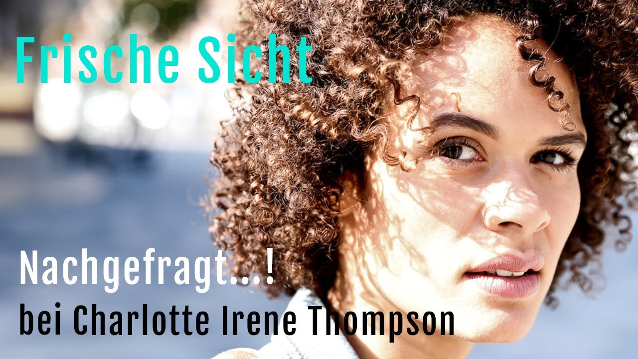 """Nachgefragt...! bei Charlotte Irene Thompson """"Gedanken zu Black Lives Matter"""""""