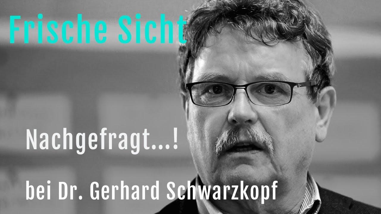 """Nachgefragt...! bei Dr. Gerhard Schwarzkopf """"Über die Corona-Pandemie"""""""