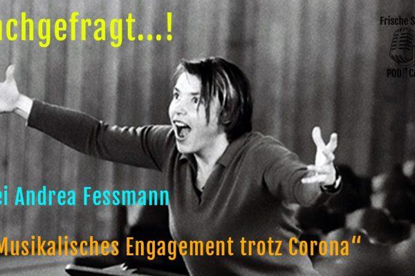 """Nachgefragt...! bei Andrea Fessmann """"Musikalisches Engagement trotz Corona"""""""