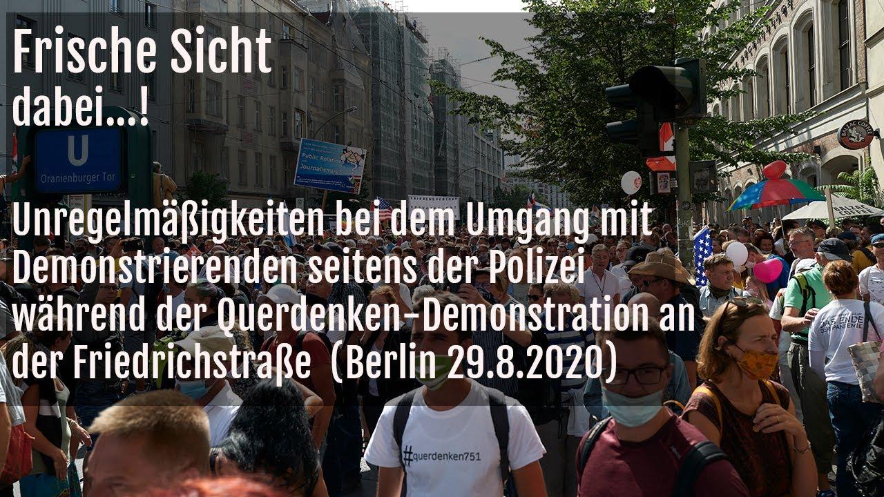 dabei...! Unregelmäßigkeiten beim Umgang mit Demonstrierenden seitens der Polizei (Querdenkendemo)