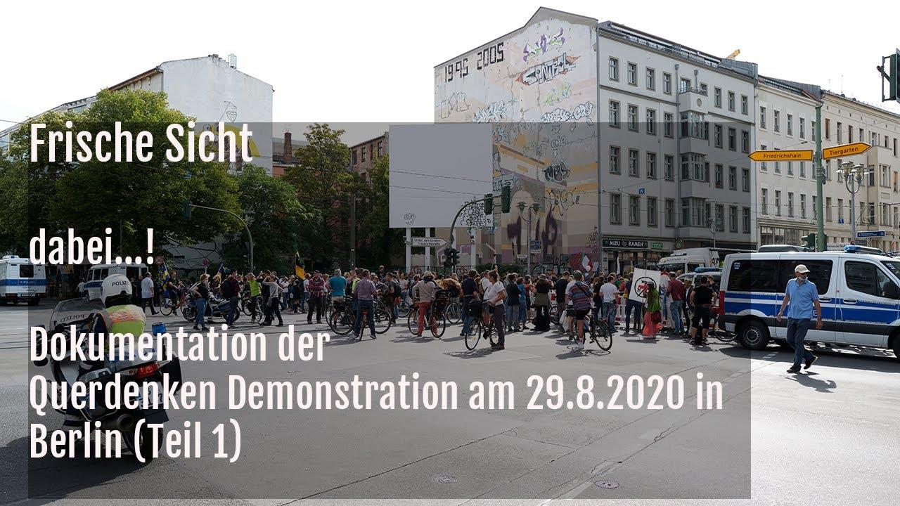 dabei...! Dokumentation der Querdenken Demonstration am 29.8.2020 in Berlin (Teil 1)
