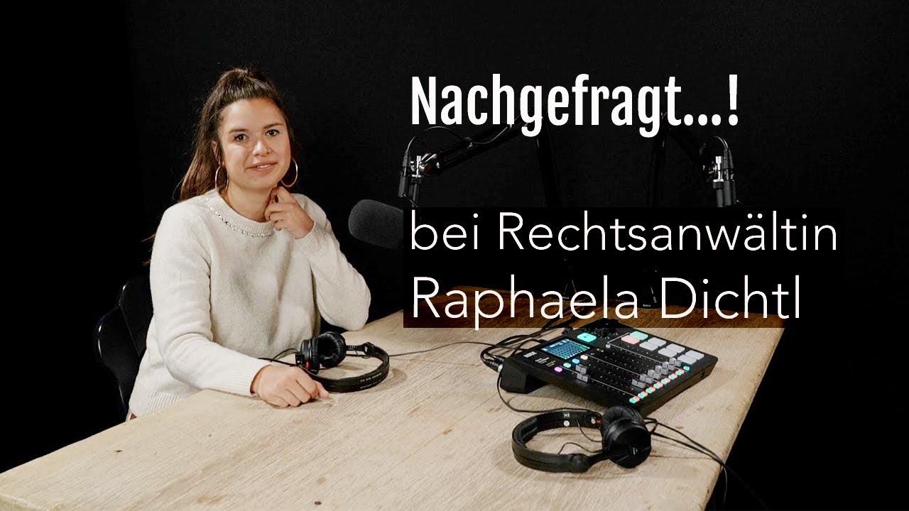 Nachgefragt...! bei Rechtsanwältin Raphaela Dichtl